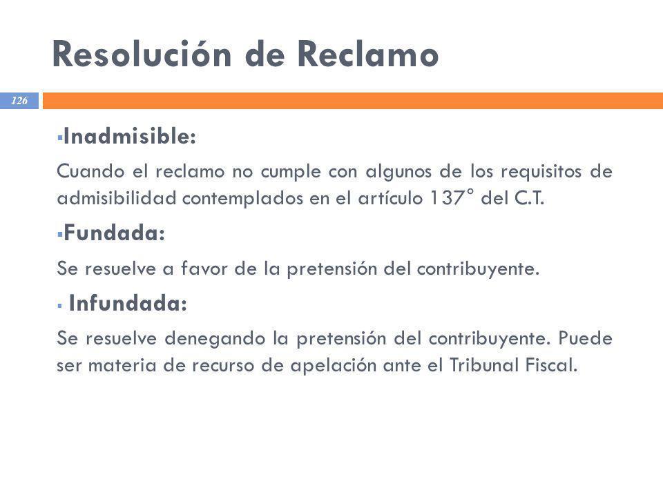 Resolución de Reclamo 126 Inadmisible: Cuando el reclamo no cumple con algunos de los requisitos de admisibilidad contemplados en el artículo 137° del