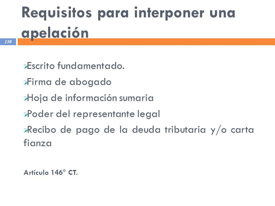 Requisitos para interponer una apelación 130 Escrito fundamentado. Firma de abogado Hoja de información sumaria Poder del representante legal Recibo d