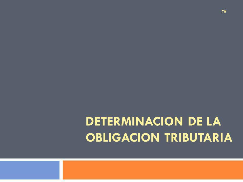 DETERMINACION DE LA OBLIGACION TRIBUTARIA 70