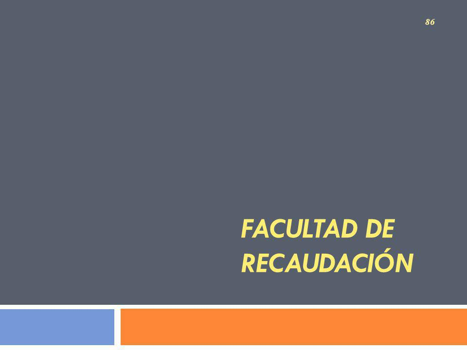 FACULTAD DE RECAUDACIÓN 86