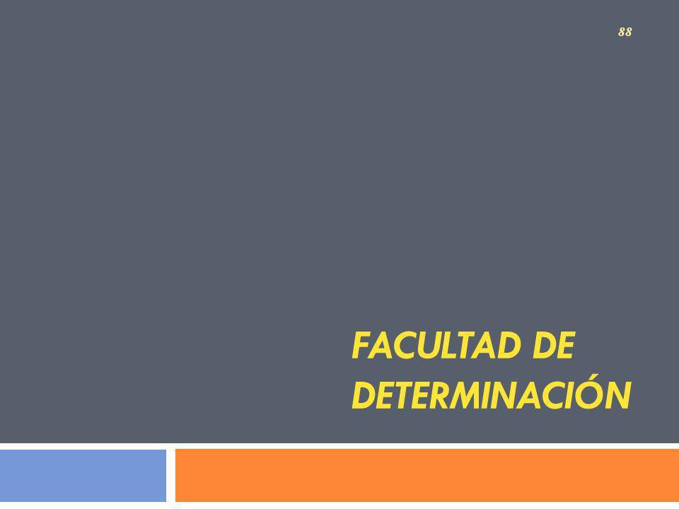 FACULTAD DE DETERMINACIÓN 88