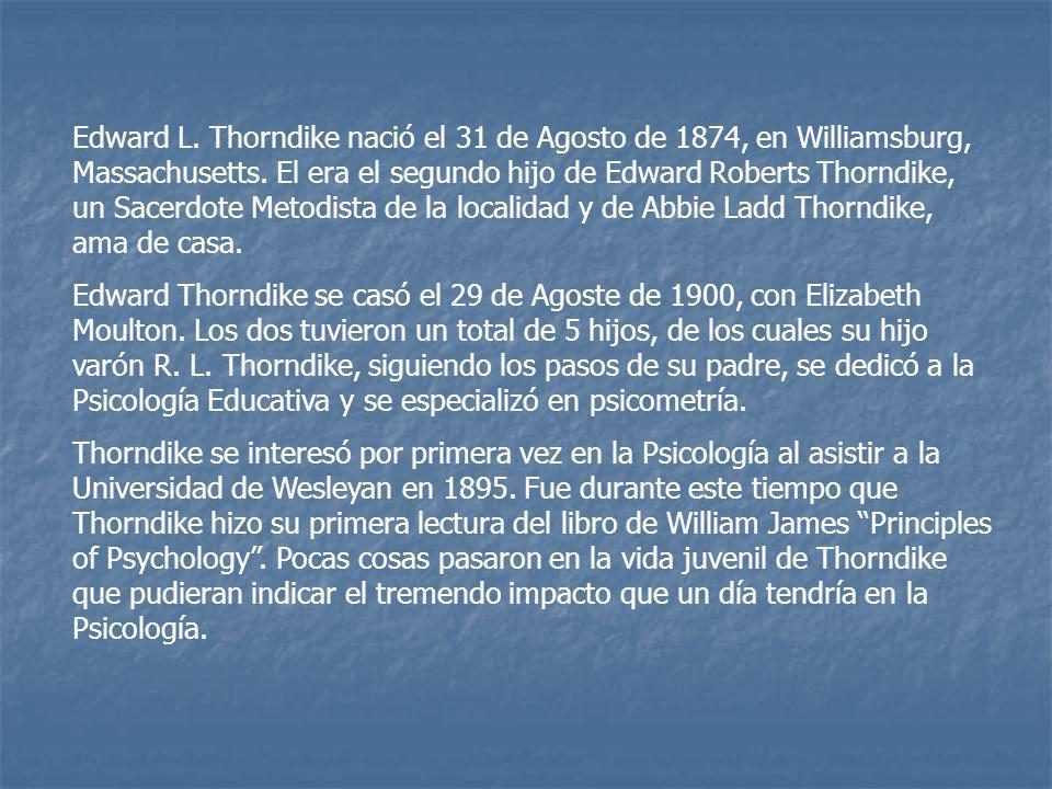 Edward L. Thorndike nació el 31 de Agosto de 1874, en Williamsburg, Massachusetts. El era el segundo hijo de Edward Roberts Thorndike, un Sacerdote Me