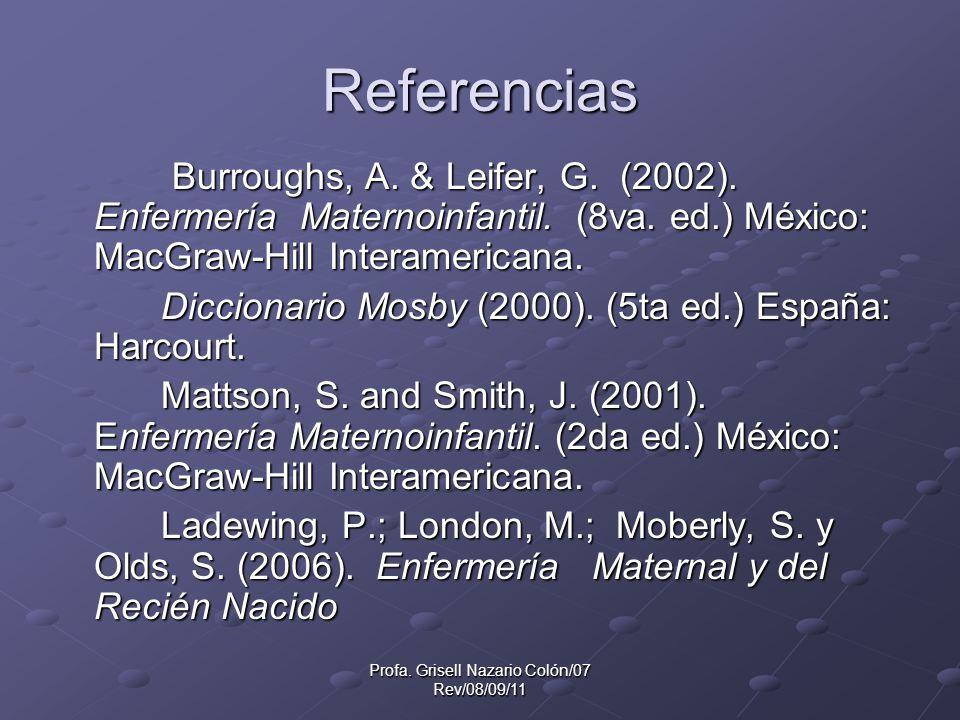 Profa.Grisell Nazario Colón/07 Rev/08/09/11 Referencias Burroughs, A.