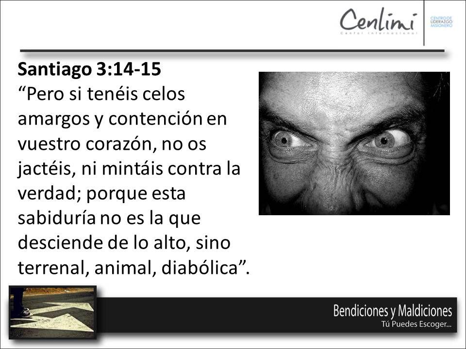 Santiago 3:14-15 Pero si tenéis celos amargos y contención en vuestro corazón, no os jactéis, ni mintáis contra la verdad; porque esta sabiduría no es la que desciende de lo alto, sino terrenal, animal, diabólica.