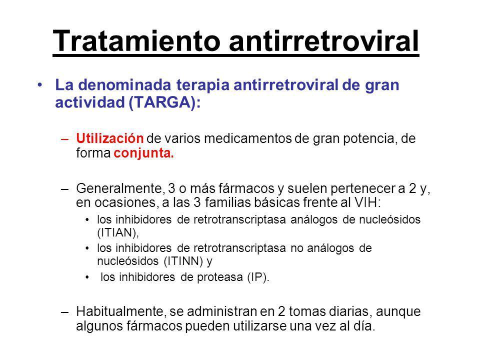 Tratamiento antirretroviral La denominada terapia antirretroviral de gran actividad (TARGA): –Utilización de varios medicamentos de gran potencia, de