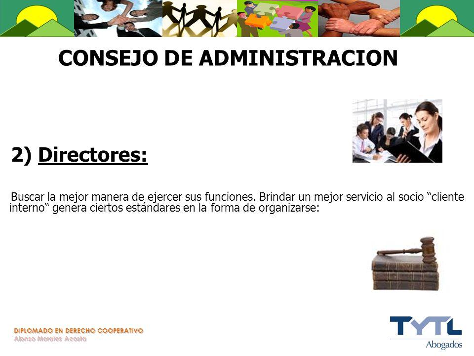 DIPLOMADO EN DERECHO COOPERATIVO Alonso Morales Acosta CONSEJO DE ADMINISTRACION 2) Directores: Buscar la mejor manera de ejercer sus funciones. Brind