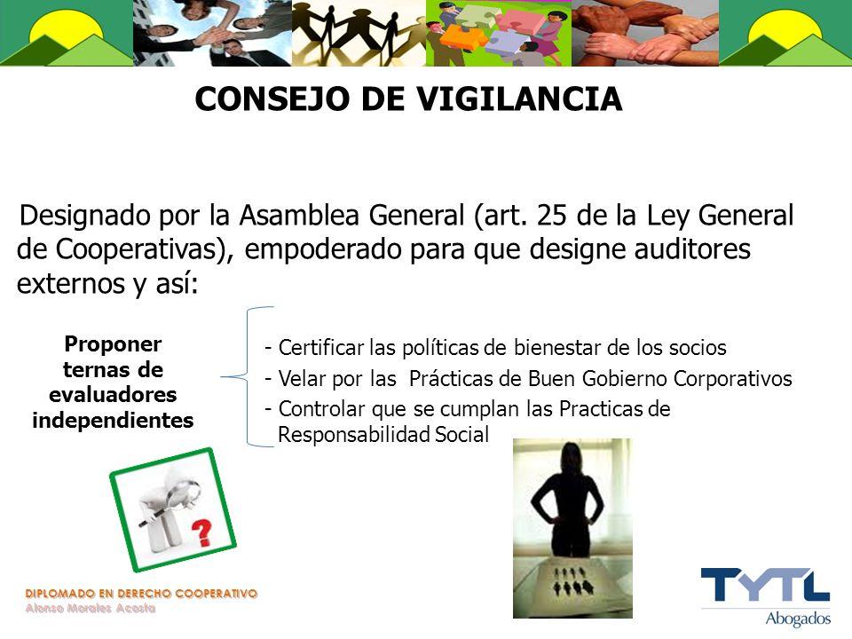 DIPLOMADO EN DERECHO COOPERATIVO Alonso Morales Acosta CONSEJO DE VIGILANCIA Designado por la Asamblea General (art. 25 de la Ley General de Cooperati