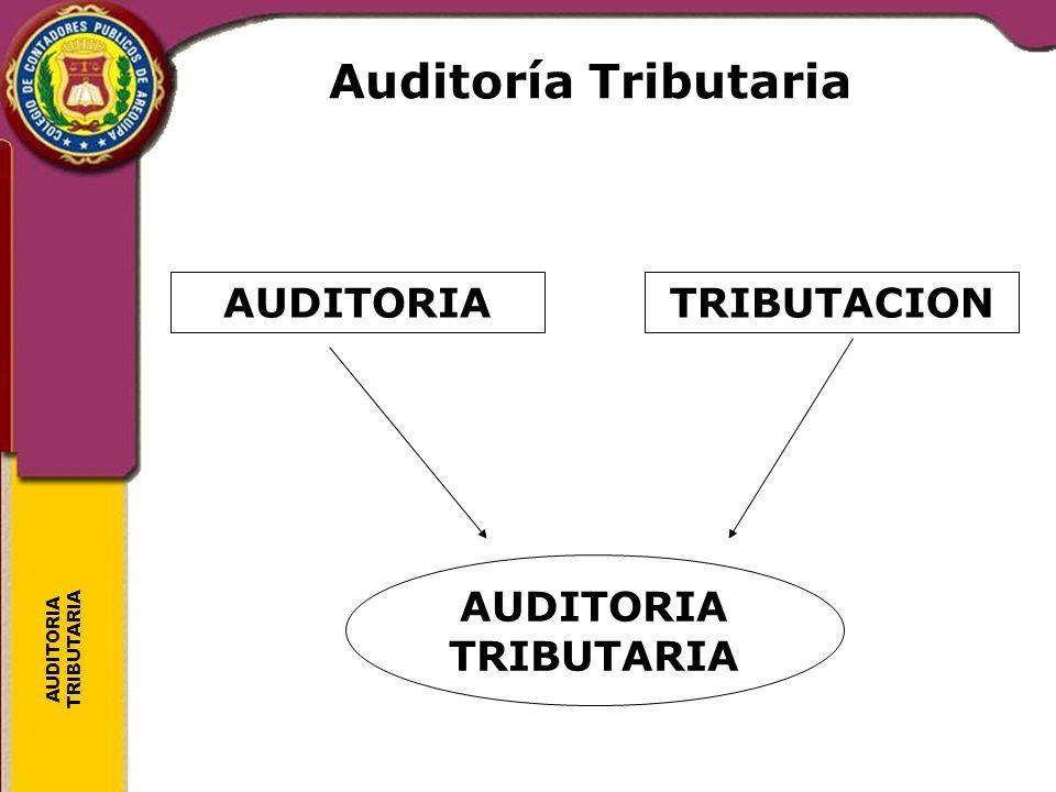 Auditoria Tributaria Se define como el conjunto de técnicas y procedimientos destinados a examinar la situación tributaria de las empresas con la finalidad de poder determinar el correcto y oportuno cumplimiento de sus obligaciones tributarias que son de naturaleza sustancias y formal