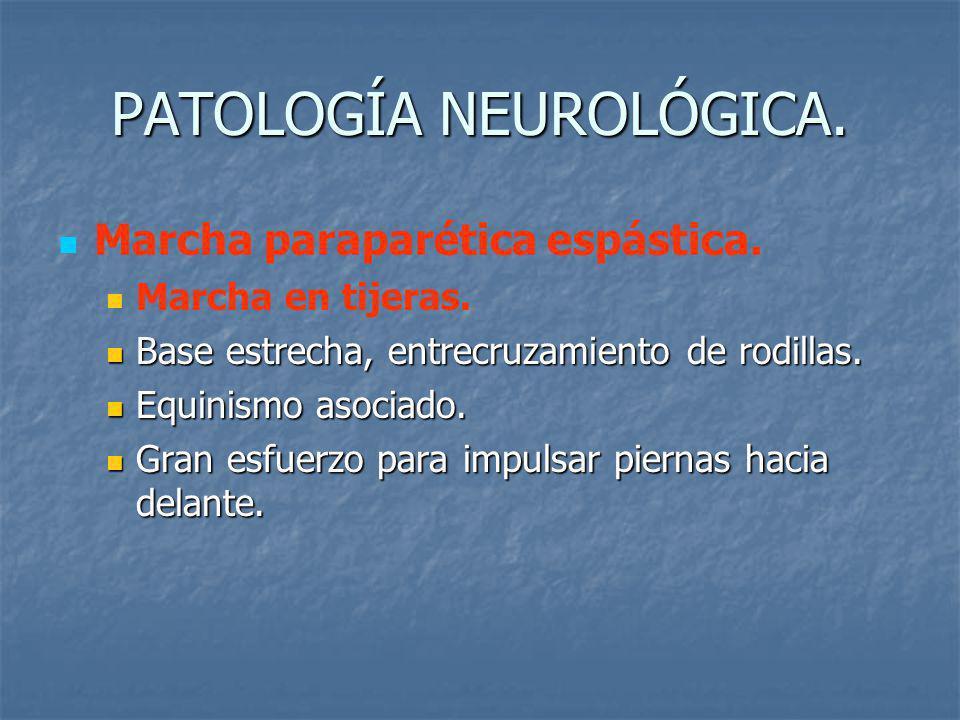 PATOLOGÍA NEUROLÓGICA.Marcha paraparética espástica.