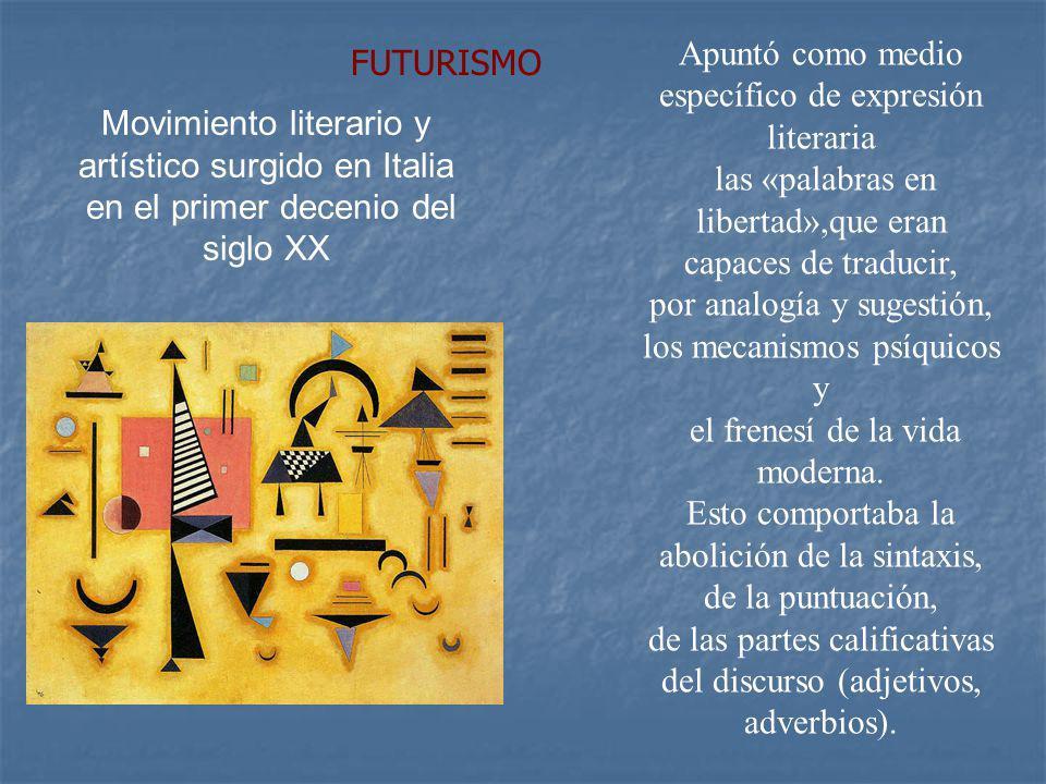 Movimiento literario y artístico surgido en Italia en el primer decenio del siglo XX Apuntó como medio específico de expresión literaria las «palabras