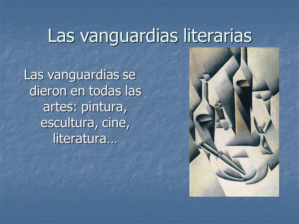 Las vanguardias se dieron en todas las artes: pintura, escultura, cine, literatura… Las vanguardias literarias