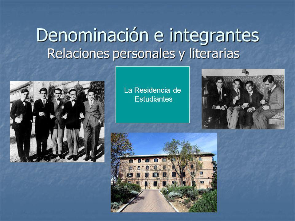 Denominación e integrantes Relaciones personales y literarias La Residencia de Estudiantes