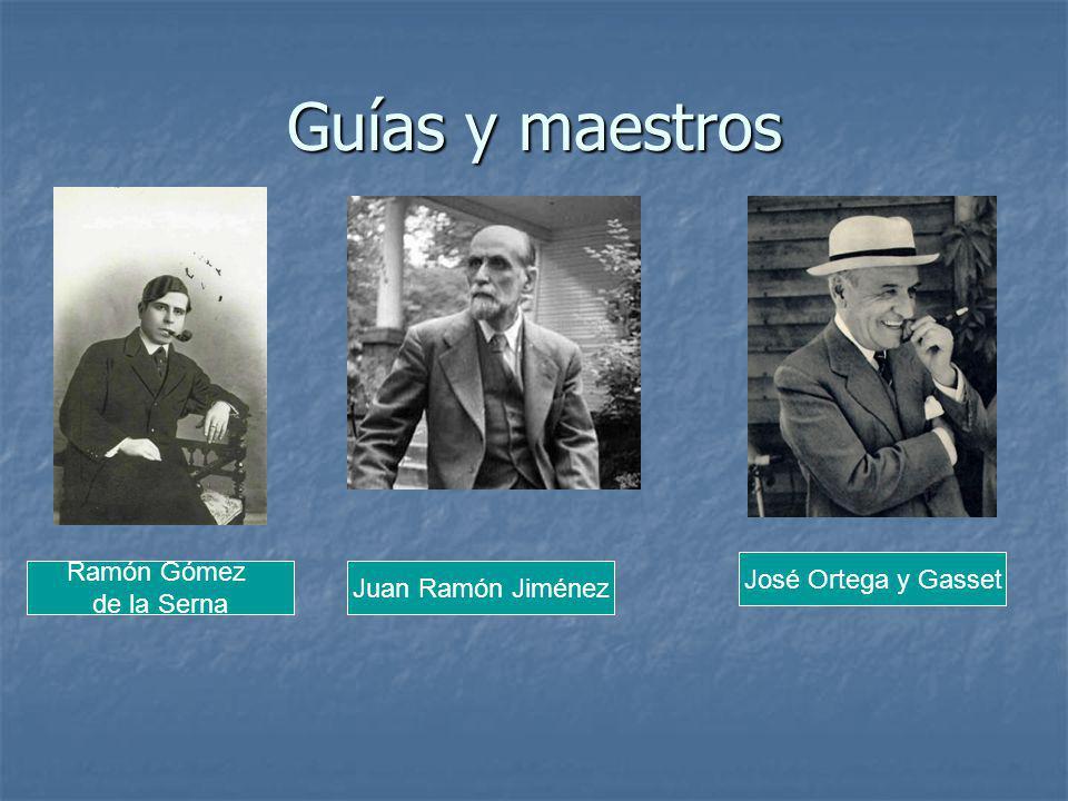 Guías y maestros Ramón Gómez de la Serna Juan Ramón Jiménez José Ortega y Gasset