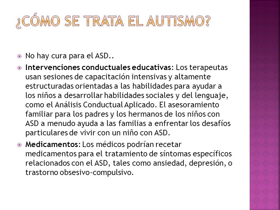 No hay cura para el ASD..