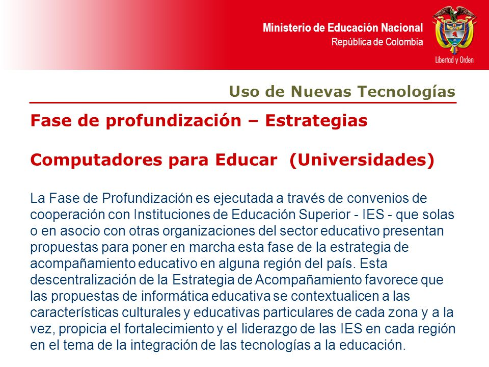 Ministerio de Educación Nacional República de Colombia Fase de profundización – Estrategias Computadores para Educar (Universidades) Uso de Nuevas Tec