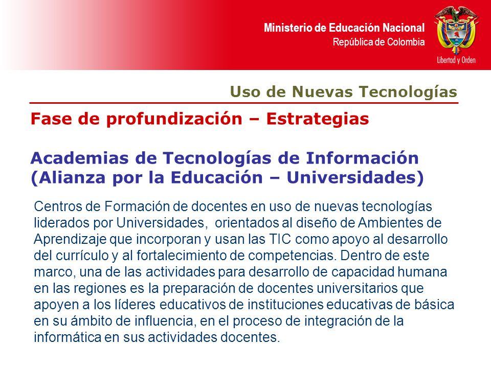 Ministerio de Educación Nacional República de Colombia Fase de profundización – Estrategias Academias de Tecnologías de Información (Alianza por la Ed