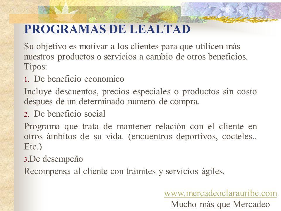PROGRAMAS DE LEALTAD Su objetivo es motivar a los clientes para que utilicen más nuestros productos o servicios a cambio de otros beneficios. Tipos: 1