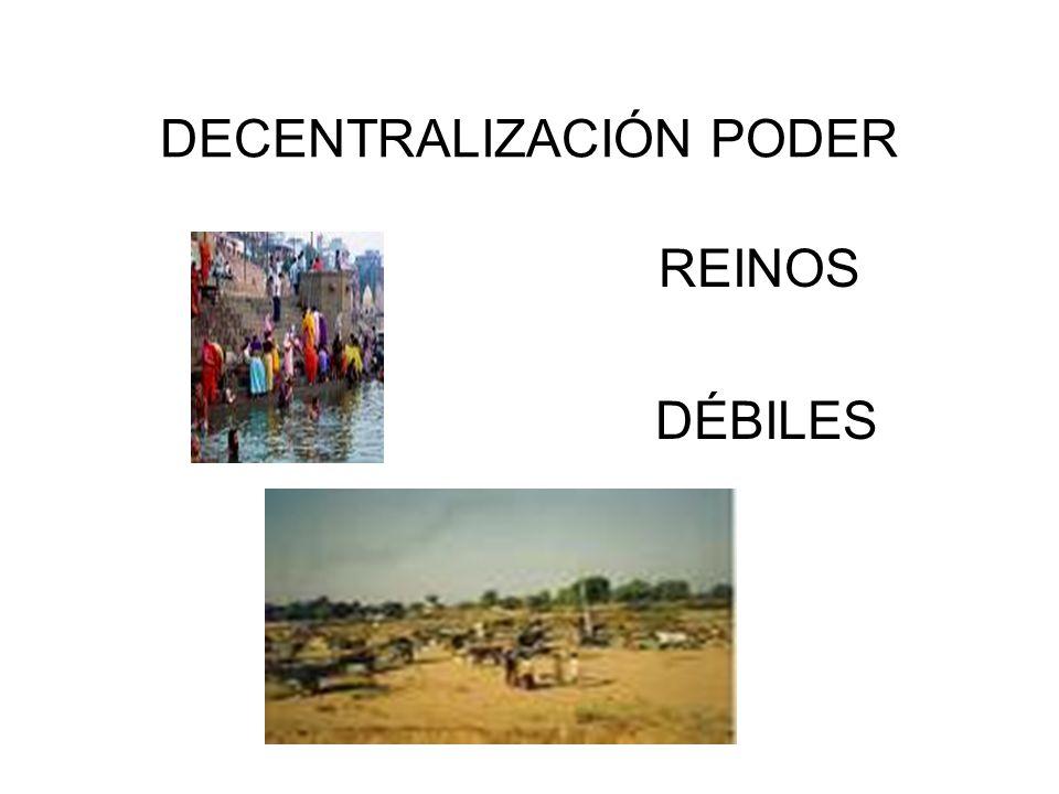 DECENTRALIZACIÓN PODER REINOS DÉBILES