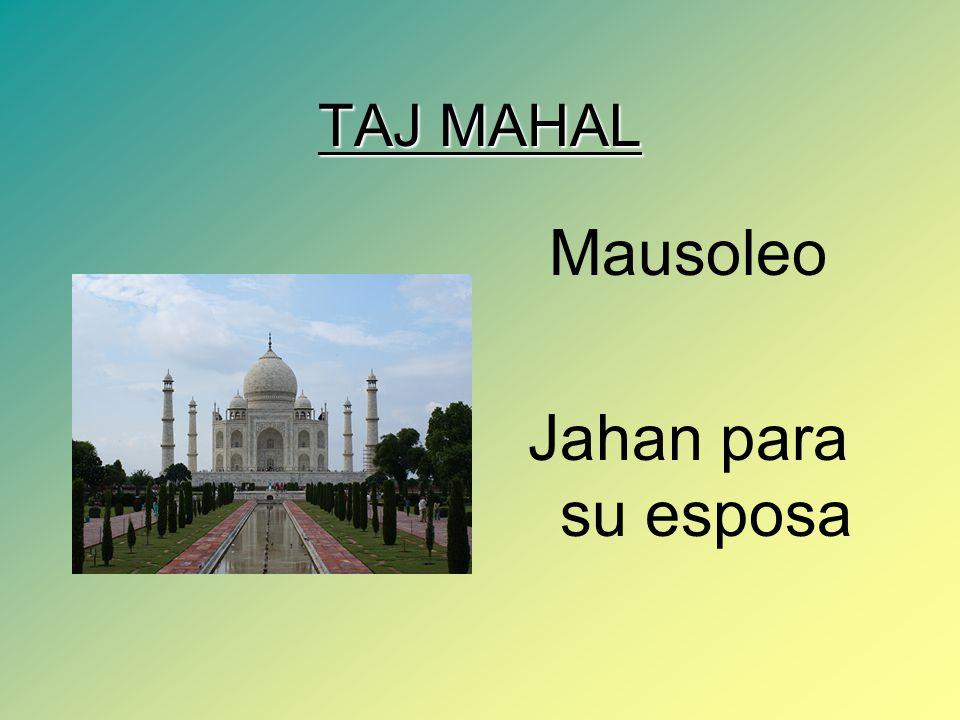 TAJ MAHAL Mausoleo Jahan para su esposa