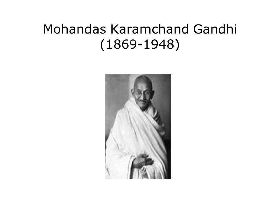 Mohandas Karamchand Gandhi (1869-1948)