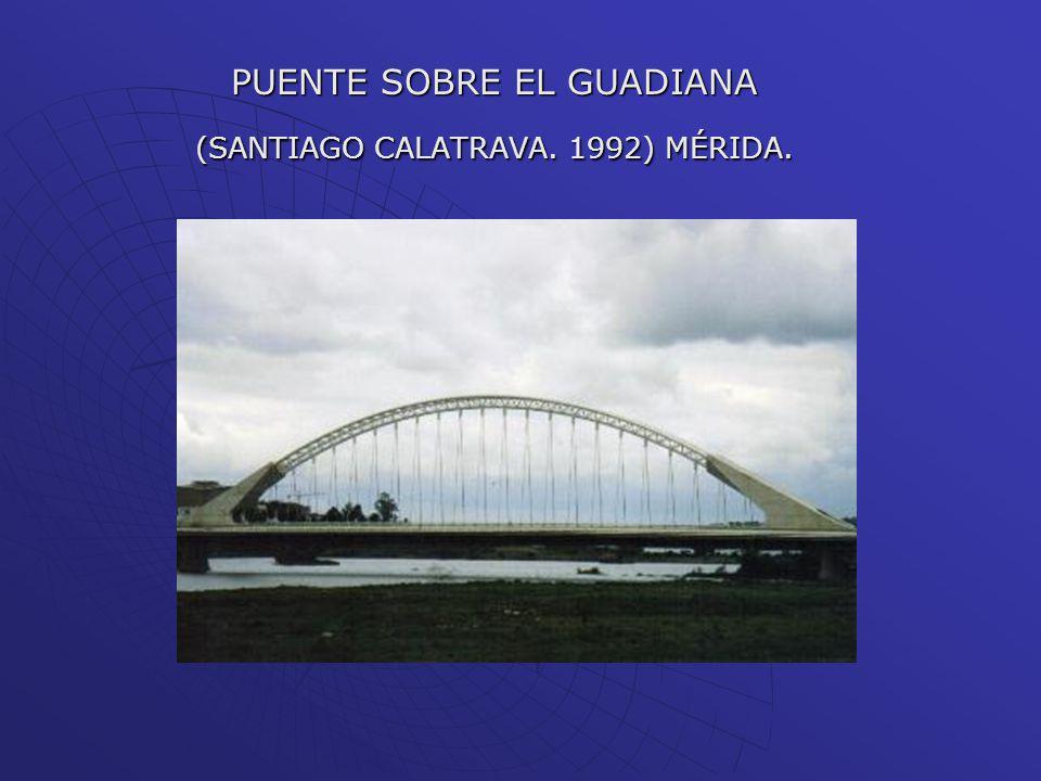 PUENTE SOBRE EL GUADIANA (SANTIAGO CALATRAVA. 1992) MÉRIDA.