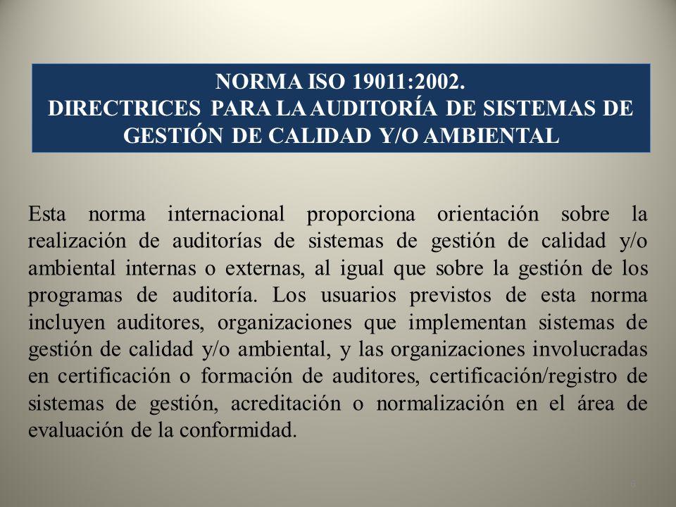 ALCANCE Esta norma suministra orientación sobre los principios de auditoría, la gestión de los programas de auditoría, la realización de auditorías de sistemas de gestión de calidad y de gestión ambiental, así como la competencia de los auditores de sistemas de gestión de calidad y ambiental.