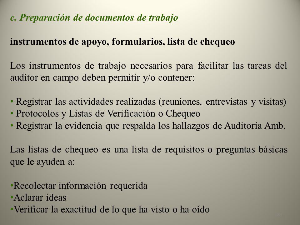 c. Preparación de documentos de trabajo instrumentos de apoyo, formularios, lista de chequeo Los instrumentos de trabajo necesarios para facilitar las