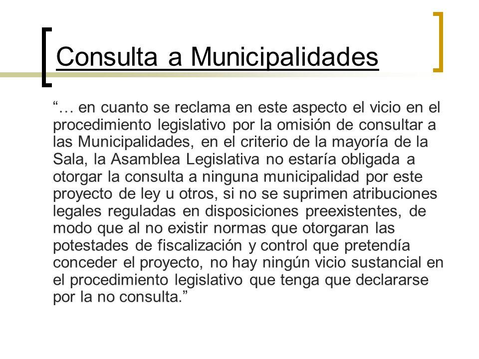 Consulta a Municipalidades … en cuanto se reclama en este aspecto el vicio en el procedimiento legislativo por la omisión de consultar a las Municipal