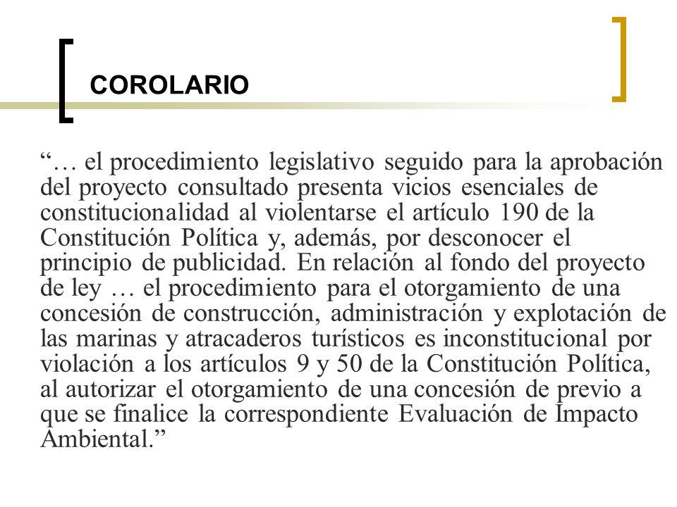 COROLARIO … el procedimiento legislativo seguido para la aprobación del proyecto consultado presenta vicios esenciales de constitucionalidad al violentarse el artículo 190 de la Constitución Política y, además, por desconocer el principio de publicidad.