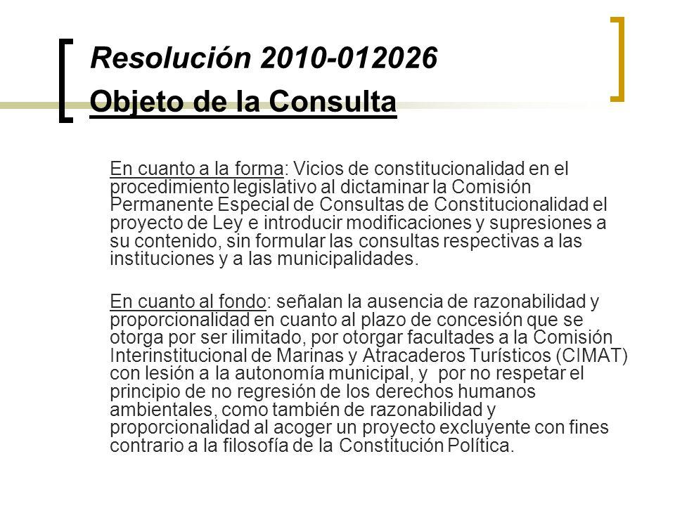 Resolución 2010-012026 Objeto de la Consulta En cuanto a la forma: Vicios de constitucionalidad en el procedimiento legislativo al dictaminar la Comis