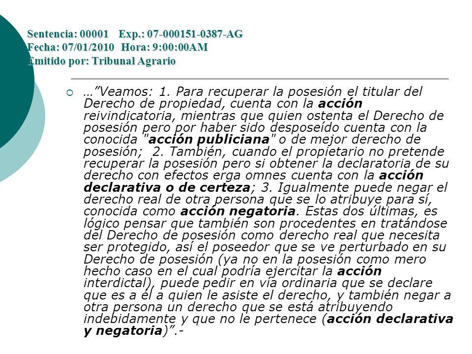 Sentencia: 00001 Exp.: 07-000151-0387-AG Fecha: 07/01/2010 Hora: 9:00:00AM Emitido por: Tribunal Agrario …Veamos: 1.