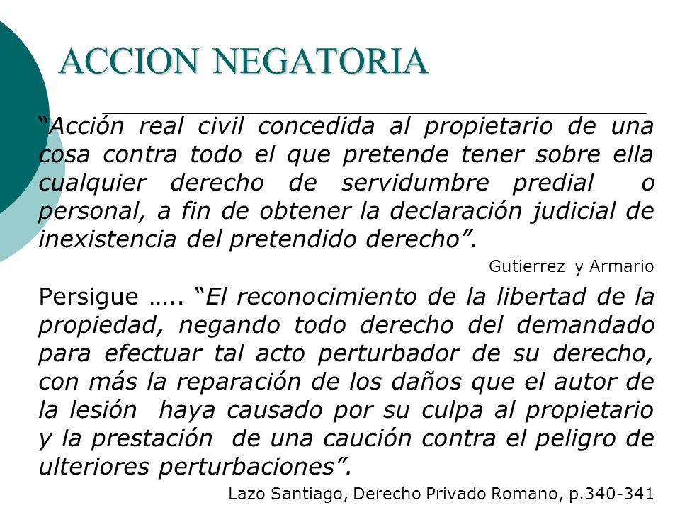 FUNDAMENTO JURIDICO Y LEGISLACION -Código Civil no la define expresamente, acción negatoria regulada de manera indirecta.