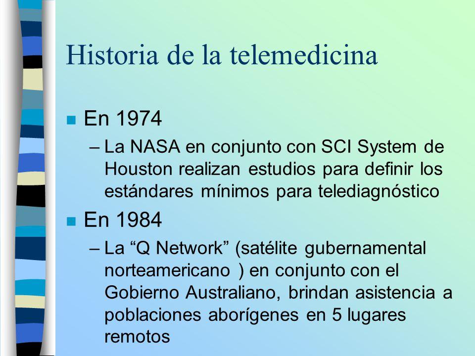Historia de la telemedicina n En 1974 –La NASA en conjunto con SCI System de Houston realizan estudios para definir los estándares mínimos para teledi