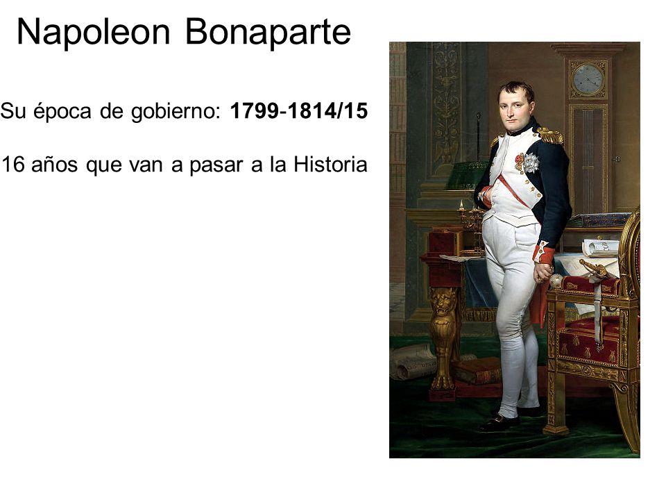 Su época de gobierno: 1799-1814/15 16 años que van a pasar a la Historia
