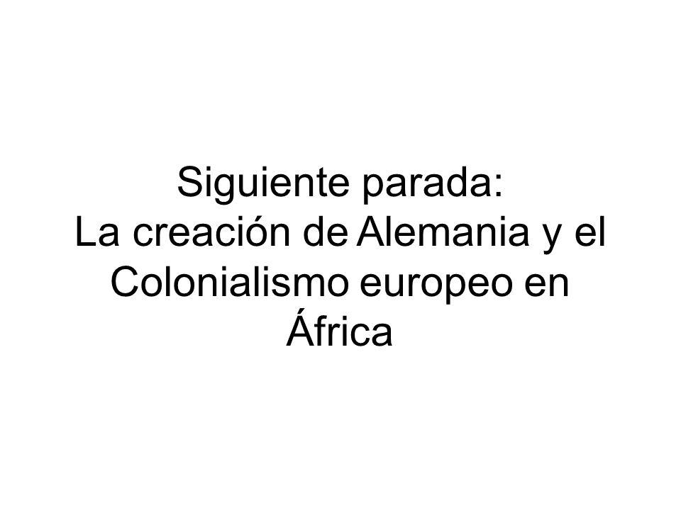 Siguiente parada: La creación de Alemania y el Colonialismo europeo en África
