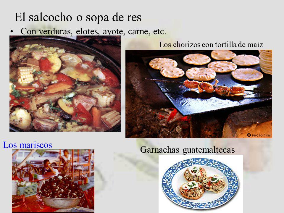 El salcocho o sopa de res Con verduras, elotes, ayote, carne, etc.