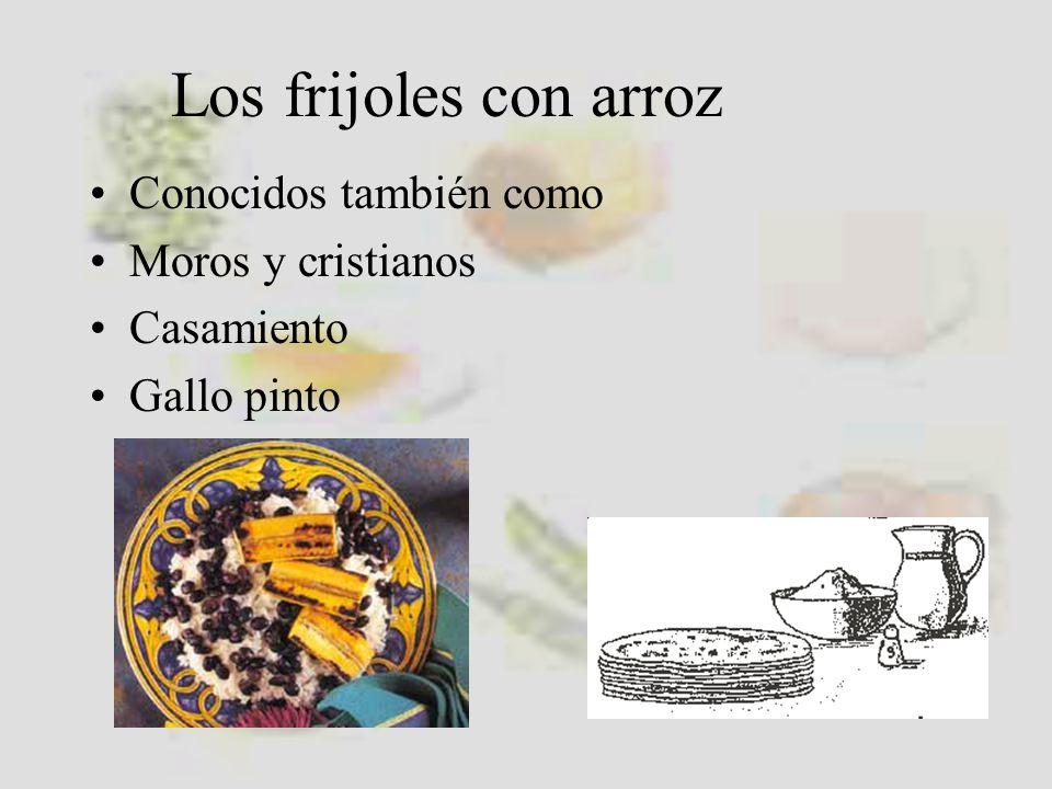 Los frijoles con arroz Conocidos también como Moros y cristianos Casamiento Gallo pinto
