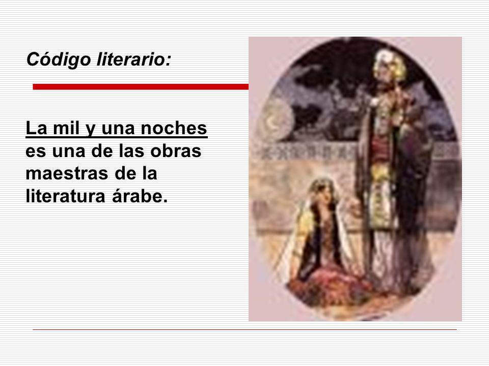 Código literario: La mil y una noches es una de las obras maestras de la literatura árabe.