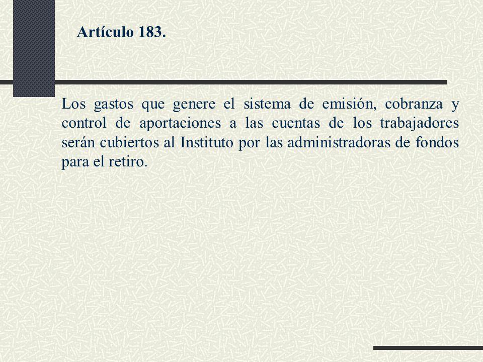 Los gastos que genere el sistema de emisión, cobranza y control de aportaciones a las cuentas de los trabajadores serán cubiertos al Instituto por las