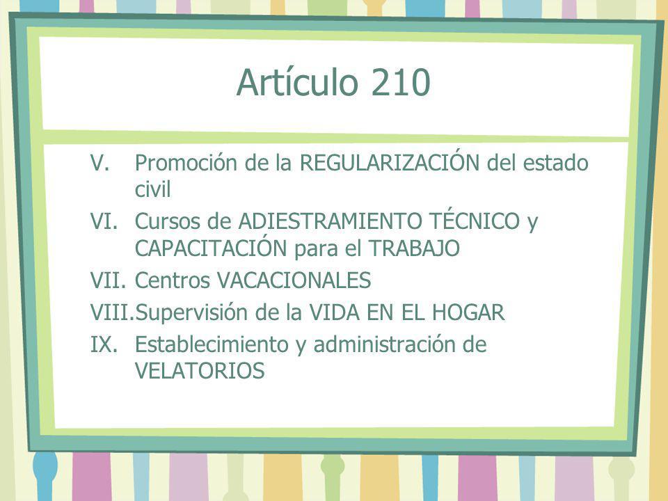 V.Promoción de la REGULARIZACIÓN del estado civil VI.Cursos de ADIESTRAMIENTO TÉCNICO y CAPACITACIÓN para el TRABAJO VII.Centros VACACIONALES VIII.Sup