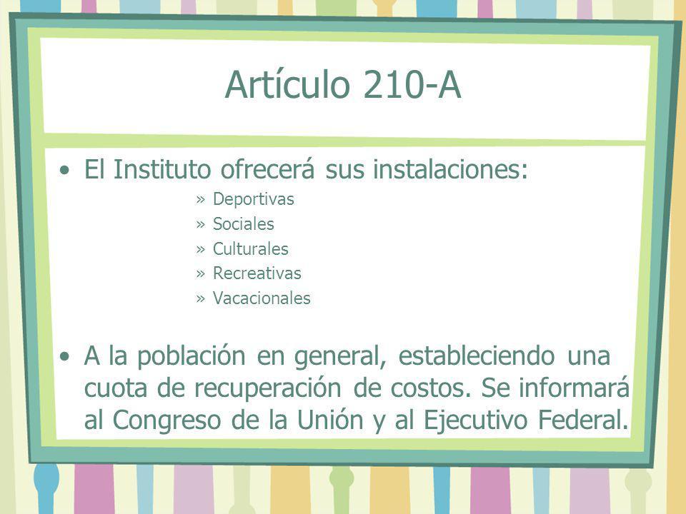 El Instituto ofrecerá sus instalaciones: »Deportivas »Sociales »Culturales »Recreativas »Vacacionales A la población en general, estableciendo una cuo