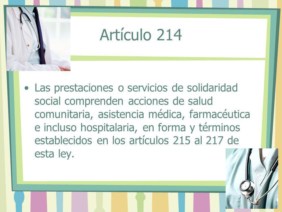 Las prestaciones o servicios de solidaridad social comprenden acciones de salud comunitaria, asistencia médica, farmacéutica e incluso hospitalaria, e