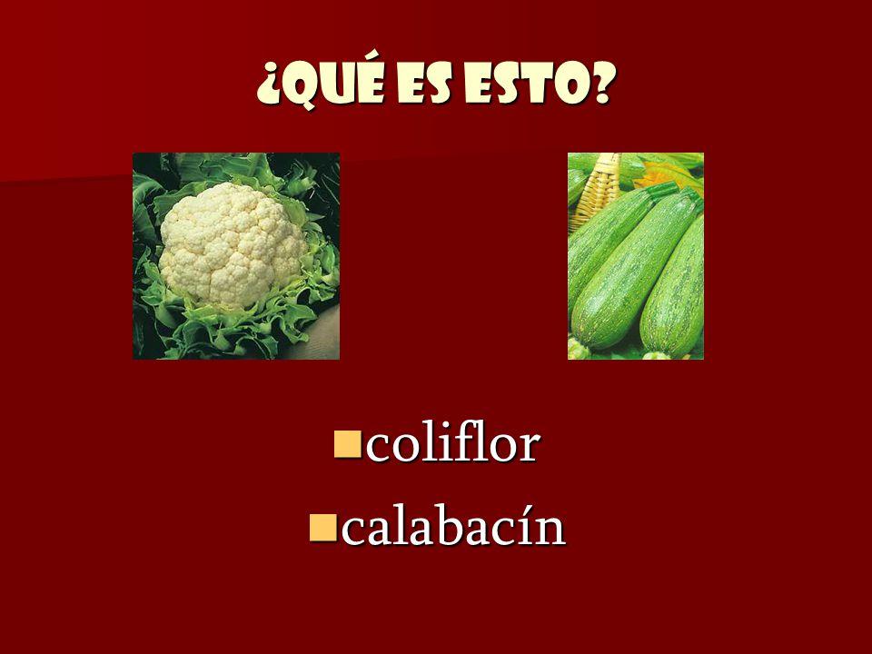 ¿Qué es esto? coliflor coliflor calabacín calabacín