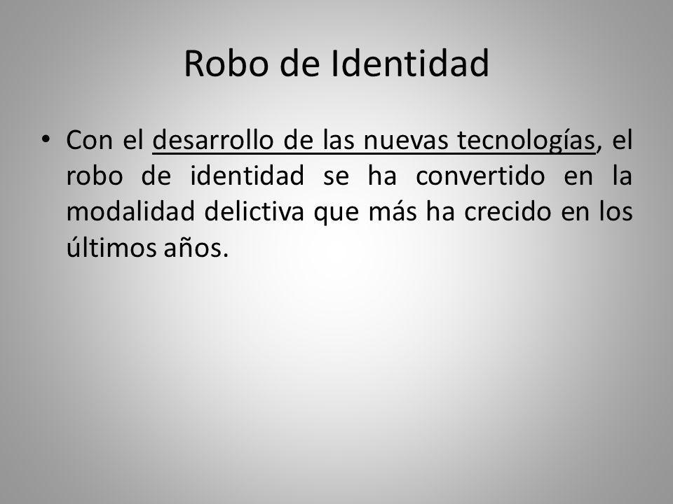 Robo de Identidad Métodos: Pishing y correos falsos; Personal; y Ataque organizado