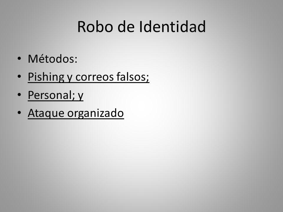 Robo de Identidad Tres causas principales: la física, la telefónica y la electrónica; asimismo, se presentan alrededor de 880 denuncias diarias (Argentina).