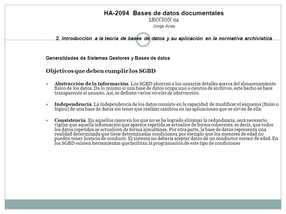 HA-2094 Bases de datos documentales LECCION 02 Jorge Arias 2. Introducción a la teoría de bases de datos y su aplicación en la normativa archivística