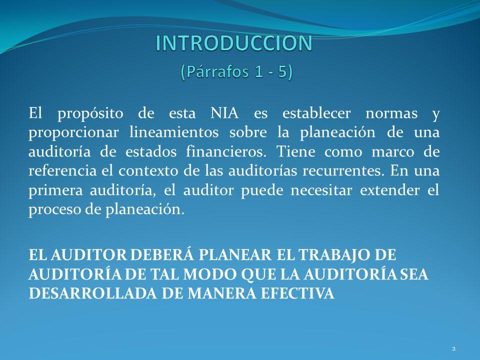 13 El auditor deberá realizar las siguientes actividades antes de empezar una auditoría inicial: a) Realizar procedimientos respecto a la aceptación de la relación con el cliente y del trabajo específico de auditoría.