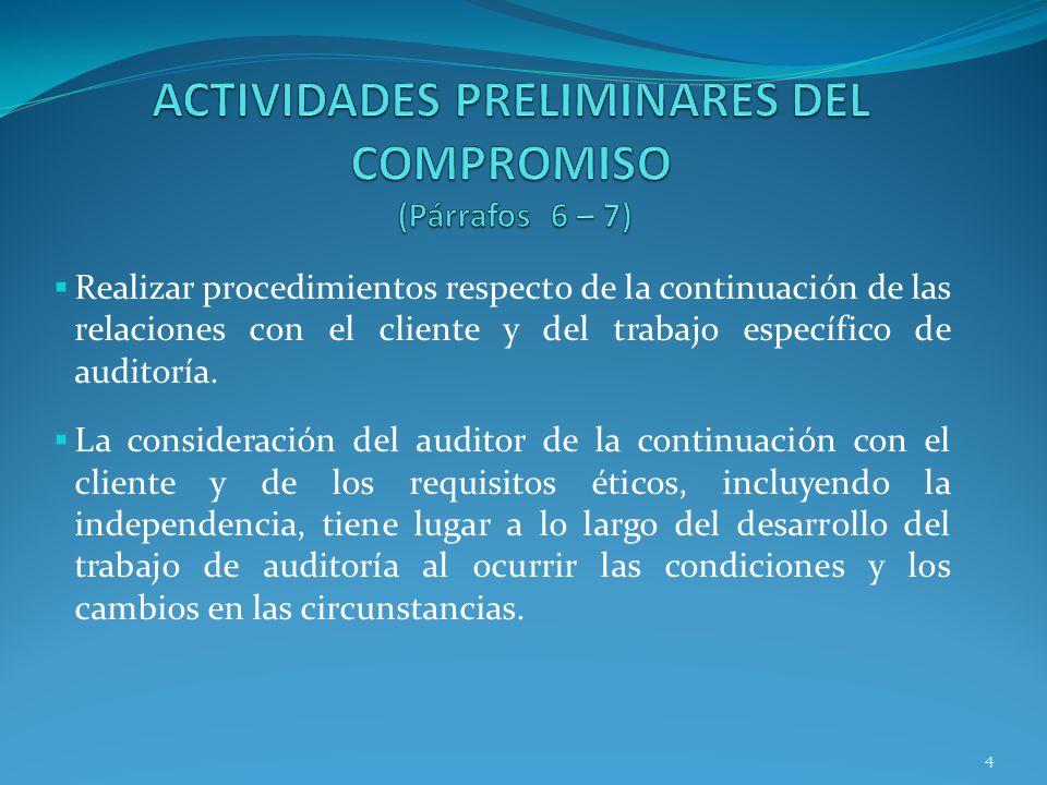 4 Realizar procedimientos respecto de la continuación de las relaciones con el cliente y del trabajo específico de auditoría. La consideración del aud