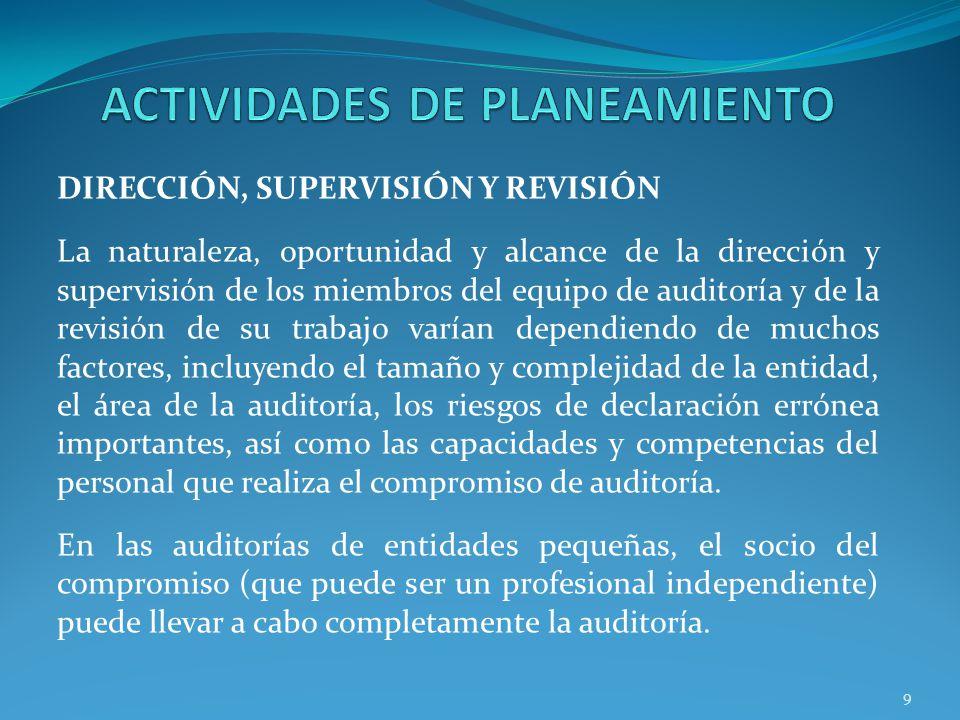 9 DIRECCIÓN, SUPERVISIÓN Y REVISIÓN La naturaleza, oportunidad y alcance de la dirección y supervisión de los miembros del equipo de auditoría y de la
