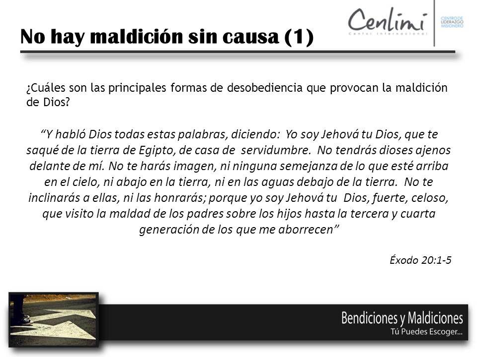 No hay maldición sin causa (1) ¿Cuáles son las principales formas de desobediencia que provocan la maldición de Dios.